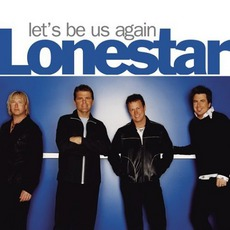 Let'S Be Us Again mp3 Album by Lonestar