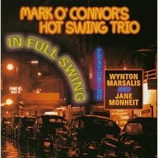 In Full Swing mp3 Album by Mark O'Connor's Hot Swing Trio