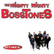 Let's Face It mp3 Album by The Mighty Mighty Bosstones