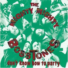 Don't Know How To Party mp3 Album by The Mighty Mighty Bosstones