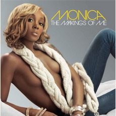 The Makings Of Me mp3 Album by Monica