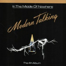 In The Middle Of Nowhere (The 4Th Album) mp3 Album by Modern Talking