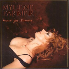 Avant Que L'Ombre... mp3 Album by Mylène Farmer