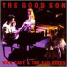 The Good Son mp3 Album by Nick Cave & The Bad Seeds