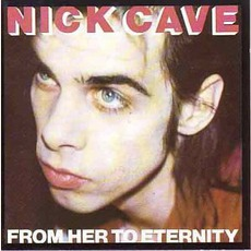From Her to Eternity mp3 Album by Nick Cave & The Bad Seeds