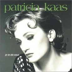 Je Te Dis Vous mp3 Album by Patricia Kaas
