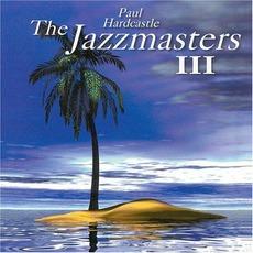 Jazzmasters III mp3 Album by Paul Hardcastle