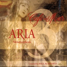 Café del Mar - Aria 3: Metamorphosis mp3 Album by Paul Schwartz