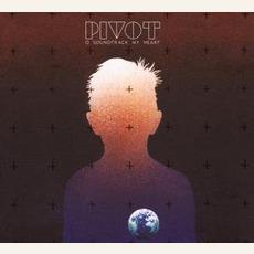 O Soundtrack My Heart mp3 Album by Pivot