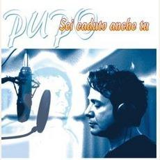 Sei Caduto Anche Tu mp3 Album by Pupo
