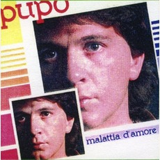 Malattia D'Amore mp3 Album by Pupo