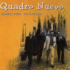 Bongiorno Tristezza mp3 Album by Quadro Nuevo