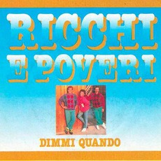 Dimmi Quando mp3 Album by Ricchi e Poveri