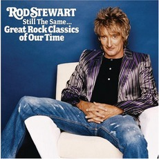 Still the Same...: Great Rock Classics of Our Time mp3 Album by Rod Stewart
