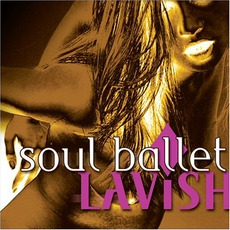 Lavish mp3 Album by Soul Ballet