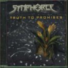 Truth To Promises mp3 Album by Symphorce