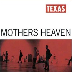 Mothers Heaven mp3 Album by Texas
