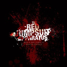 Don't You Fake It mp3 Album by The Red Jumpsuit Apparatus