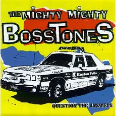 Question the Answers mp3 Album by The Mighty Mighty Bosstones