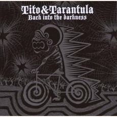 Back Into The Darkness mp3 Album by Tito & Tarantula