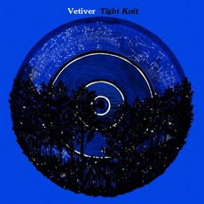 Tight Knit mp3 Album by Vetiver