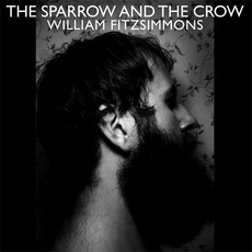 The Sparrow And The Crow mp3 Album by William Fitzsimmons