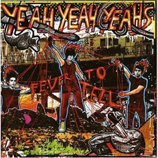 Fever to Tell mp3 Album by Yeah Yeah Yeahs