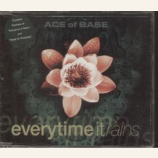 Everytime It Rains (2) mp3 Single by Ace Of Base