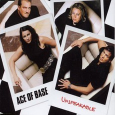 Unspeakable mp3 Single by Ace Of Base