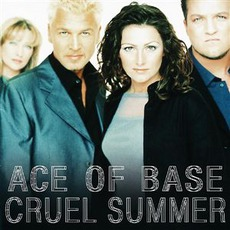Cruel Summer mp3 Single by Ace Of Base
