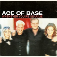 Whenever You'Re Near Me mp3 Single by Ace Of Base