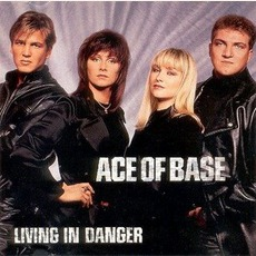 Living In Danger mp3 Single by Ace Of Base