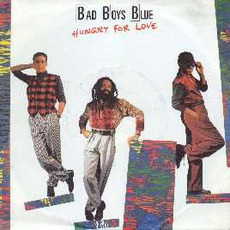 Hungry For Love mp3 Single by Bad Boys Blue