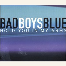 Hold You In My Arms mp3 Single by Bad Boys Blue