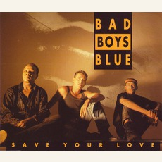 Save Your Love mp3 Single by Bad Boys Blue