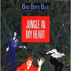 Jungle In My Heart mp3 Single by Bad Boys Blue