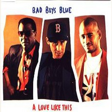 A Love Like This mp3 Single by Bad Boys Blue