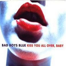 Kiss You All Over, Baby mp3 Single by Bad Boys Blue