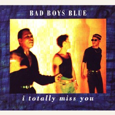 I Totally Miss You mp3 Single by Bad Boys Blue