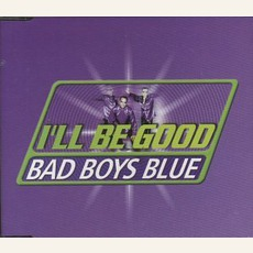 I'll Be Good mp3 Single by Bad Boys Blue