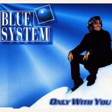 Only With You mp3 Single by Blue System