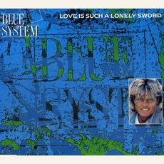 Love Is Such A Lonely Sword mp3 Single by Blue System