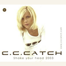 Shake Your Head 2003 mp3 Single by C.C. Catch