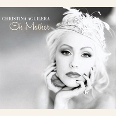 Oh Mother by Christina Aguilera