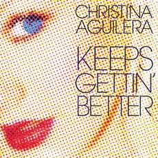 Keeps Gettin' Better (Single) by Christina Aguilera