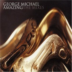 Amazing (The Mixes) mp3 Single by George Michael