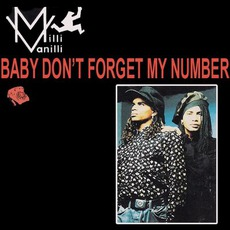 Baby Don't Forget My Number mp3 Single by Milli Vanilli