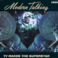 Tv Makes The Superstar mp3 Single by Modern Talking