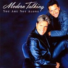 You Are Not Alone mp3 Single by Modern Talking