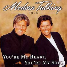 You'Re My Heart, You'Re My Soul '98 mp3 Single by Modern Talking